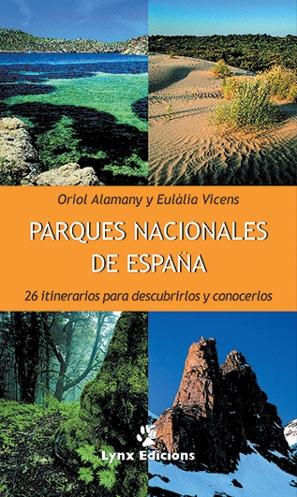 PARQUES NACIONALES DE ESPAÑA 26 ITINERARIOS PARA DESCUBRIRLOS Y CONOCE