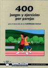 400 JUEGOS Y EJERCICIOS POR PAREJAS PARA EL DESARROLLO DE HABILIDADES