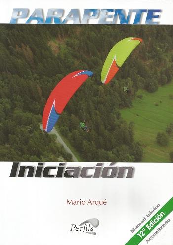 PARAPENTE INICIACIÓN. MANUAL BÁSICO. 12ª EDICIÓN