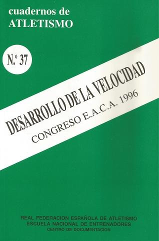 CUADERNO DE ATLETISMO Nº 37 DESARROLLO LA VELOCIDAD CONGRESO E.A.C.A