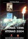 ATENAS 1896-ATENAS 2004 MÁS DE UN SIGLO DE ATLETISMO OLÍMPICO