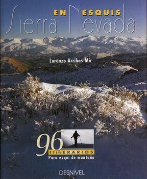 SIERRA NEVADA EN ESQUIS. 96 ITINERARIOS PARA ESQUI DE MONTAÑA