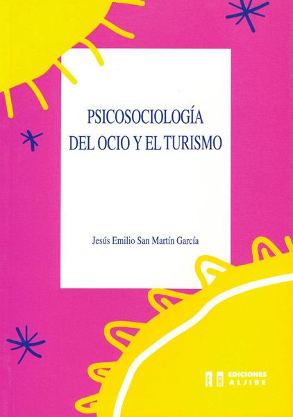 PSICOSOCIOLOGÍA DEL OCIO Y DEL TURISMO