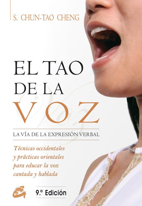 EL TAO DE LA VOZ, LA VÍA DE LA EXPRESIÓN VERBAL 9º EDICIÓN