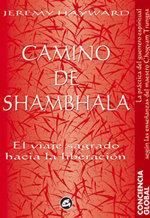 CAMINO DE SHAMBHALA. EL VIAJE SAGRADO HACIA LA LIBERACION