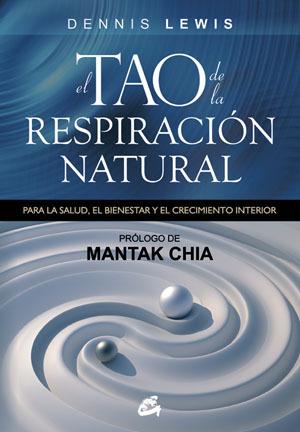 EL TAO DE LA RESPIRACION NATURAL. PARA LA SALUD, EL BIENESTAR Y ...