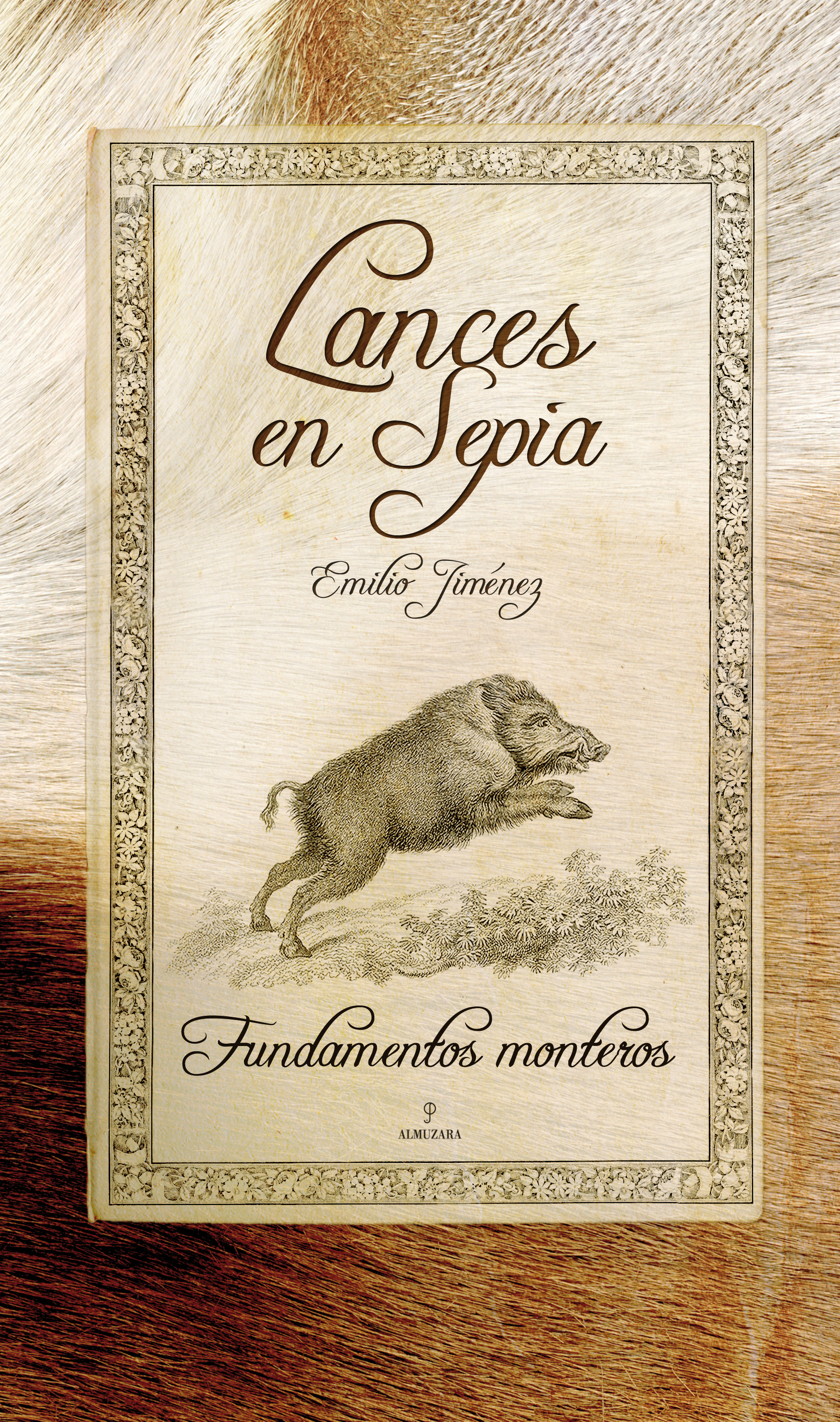 LANCES EN SEPIA. FUNDAMENTOS MONTEROS