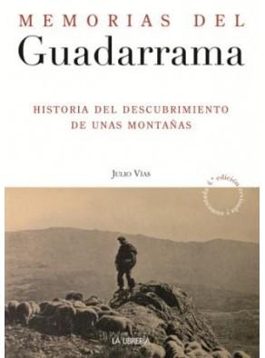MEMORIAS DEL GUADARRAMA 3ª ED. HISTORIA DEL DESCUBRIMIENTO DE UNAS MONTAÑAS