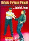 DEFENSA PERSONAL POLICIAL. PRINCIPIOS LEGALES Y PROTOCOLOS