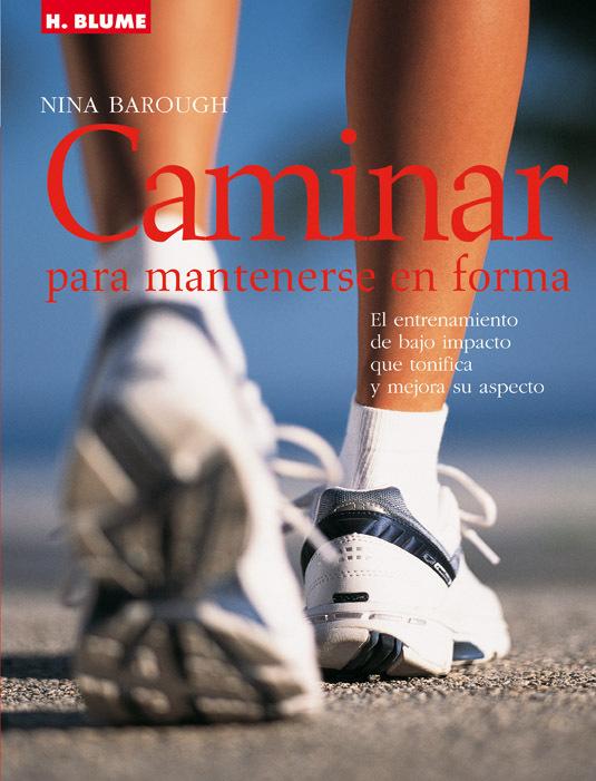 CAMINAR PARA MANTENERSE EN FORMA. EL ENTRENAMIENTO DE BAJO IMPACTO QUE