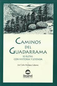 CAMINOS DEL GUADARRAMA 10 RUTAS CON HISTORIA Y LEYENDA