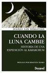 CUANDO LA LUNA CAMBIE HISTORIA DE UNA EXPEDICION AL KARAKORUM