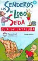 GUIA DE CATALUÑA. LOS SENDEROS DE LOBO Y SEDA