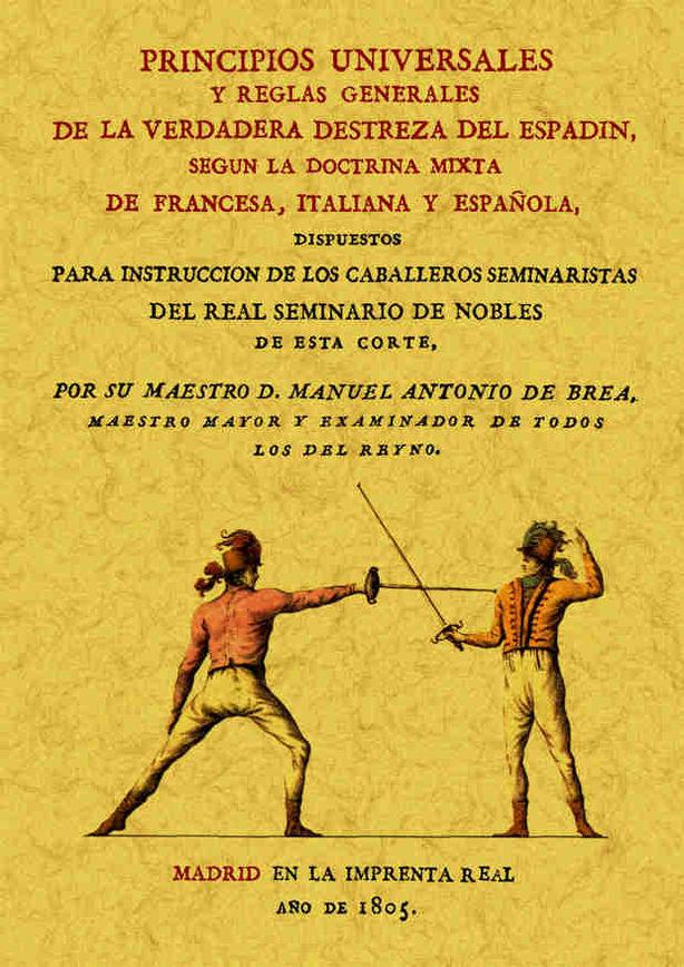 PRINCIPIOS UNIVERSALES Y REGLAS GENERALES DE LA VERDADERA DESTREZA DEL ESPADIN