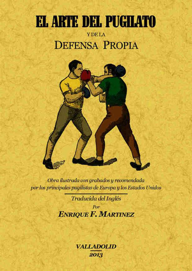 EL ARTE DEL PUGILATO Y DE LA DEFENSA PROPIA