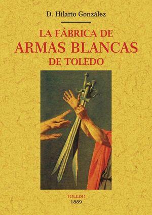 LA FÁBRICA DE ARMAS BLANCAS DE TOLEDO