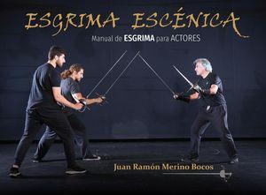 ESGRIMA ESCÉNICA. MANUAL DE ESGRIMA PARA ACTORES