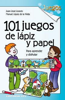 101 JUEGOS DE LÁPIZ Y PAPEL PARA APRENDER Y DISFRUTAR