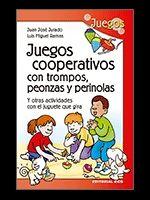 JUEGOS COOPERATIVOS CON TROMPOS, PEONZAS Y PERINOLAS Y OTRAS ACTIVIDADES CON EL JUGUETE QUE GIRA