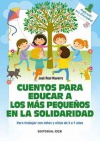CUENTOS PARA EDUCAR A LOS MÁS PEQUEÑOS EN LA SOLIDARIDAD PARA TRABAJAR CON NIÑOS Y NIÑAS DE 3 A 7 AÑOS
