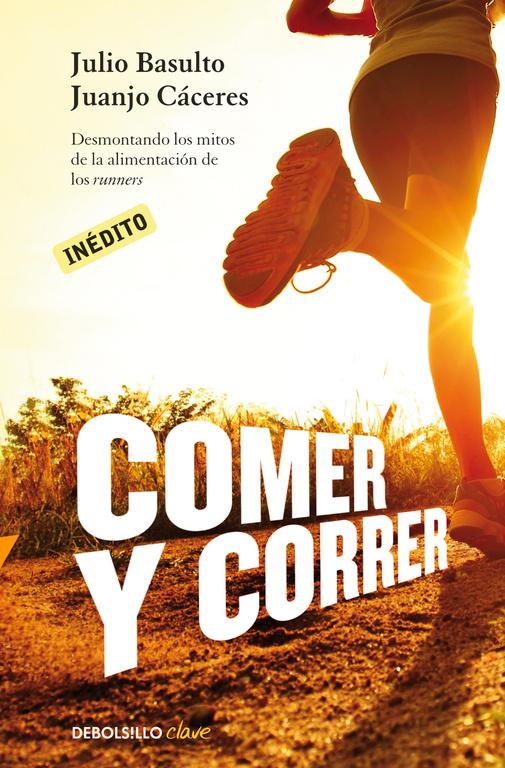 COMER Y CORRER: DESMONTANDO LOS MITOS DE LA ALIMENTACIÓN DE LOS RUNNERS
