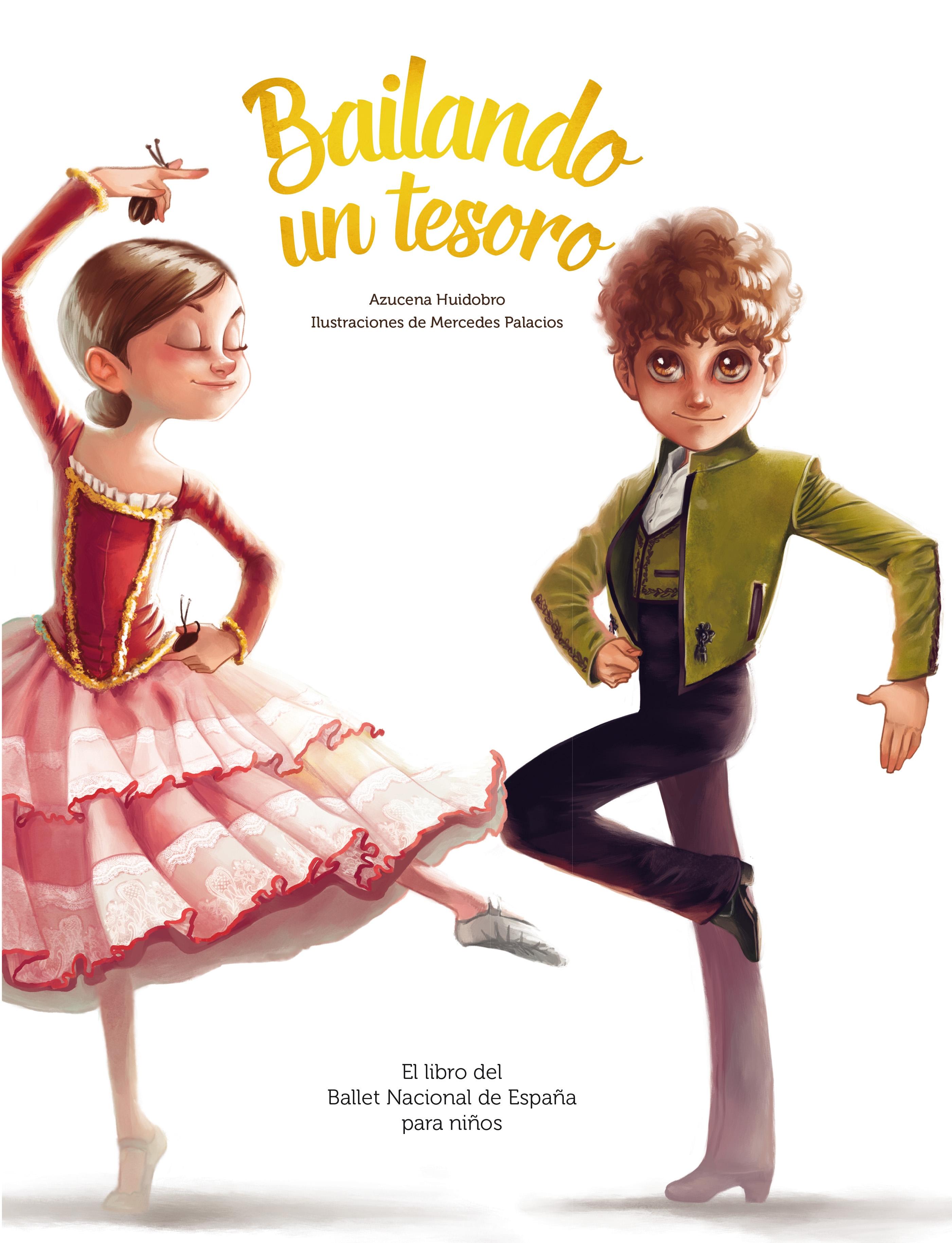 Bailando Un Tesoro El Libro Del Ballet Nacional De Espana Para Ninos
