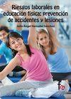 RIESGOS LABORALES EN EDUCACIÓN FÍSICA: PREVENCIÓN DE ACCIDENTES Y LESIONES