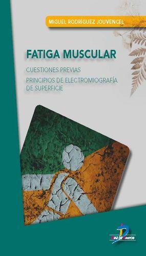 FATIGA MUSCULAR. CUESTIONES PREVIAS. PRINCIPIOS DE ELECTROMIOGRAFÍA DE SUPERFICE