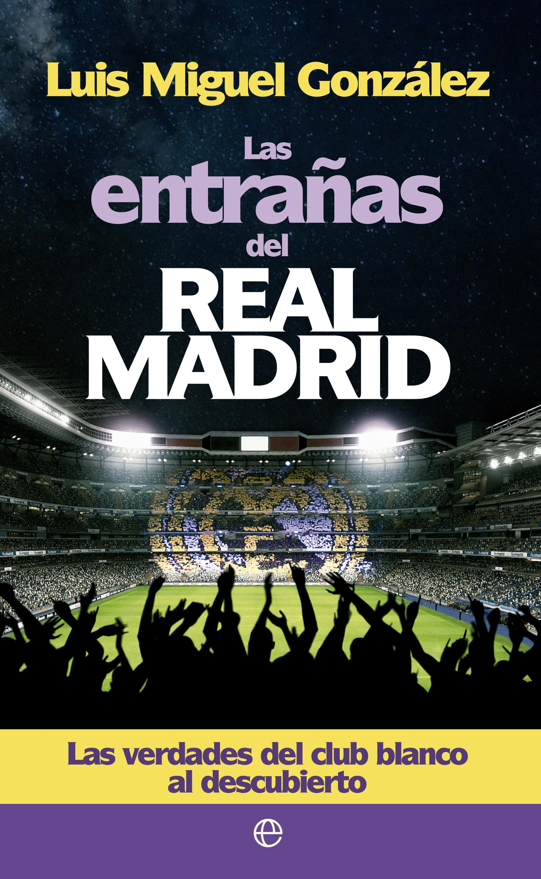 LAS ENTRAÑAS DEL REAL MADRID