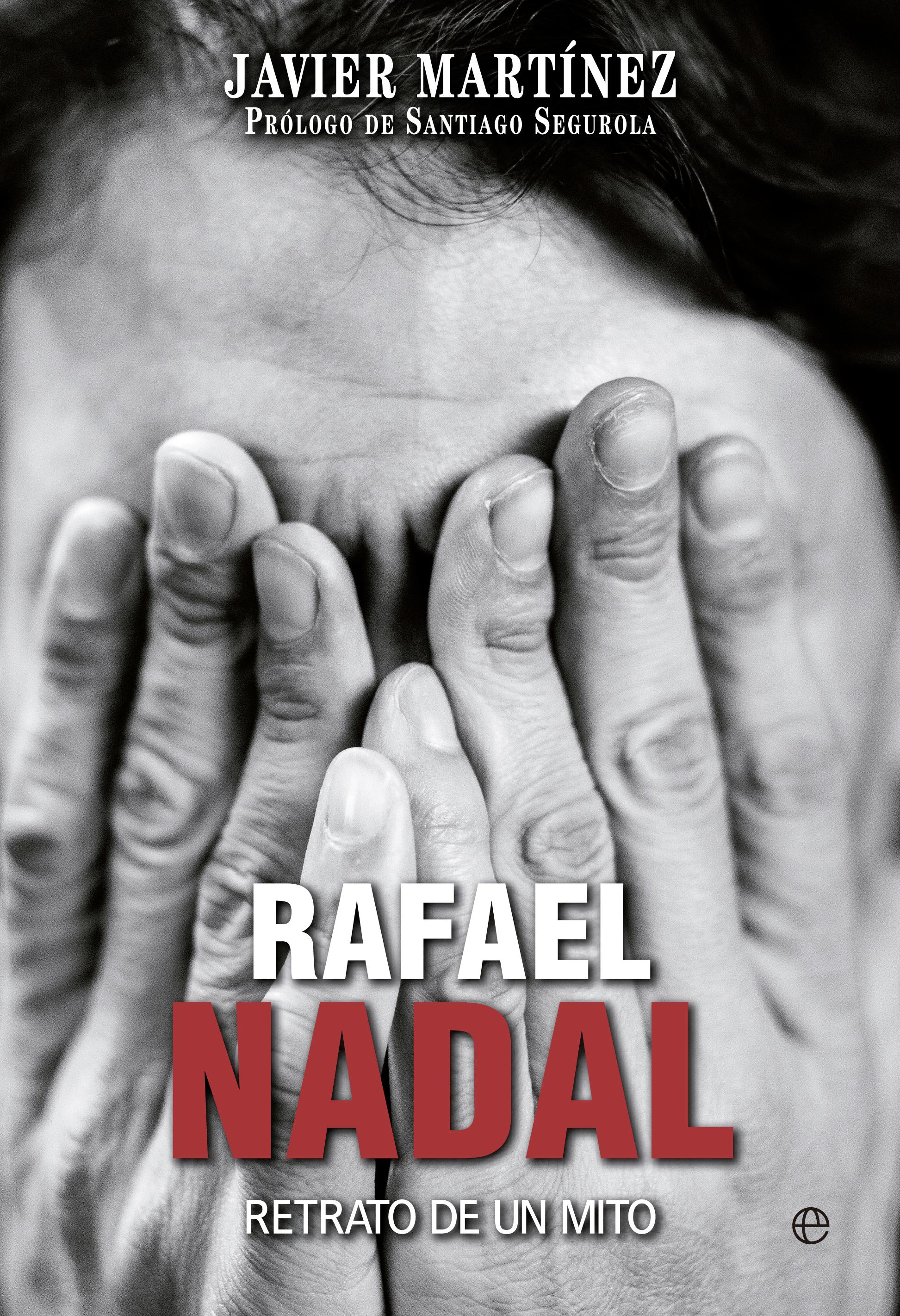 RAFAEL NADAL. RETRATO DE UN MITO