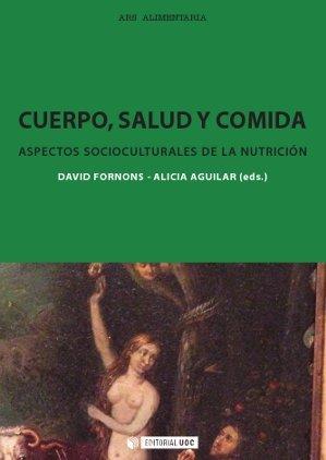 CUERPO, SALUD Y COMIDA. ASPECTOS SOCIOCULTURALES DE LA NUTRICIÓN