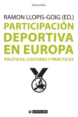PARTICIPACIÓN DEPORTIVA EN EUROPA. POLÍTICAS, CULTURAS Y PRÁCTICAS