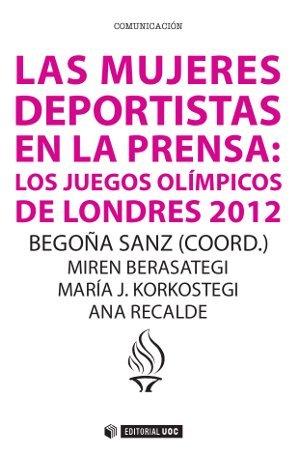 LAS MUJERES DEPORTISTAS EN LA PRENSA: LOS JUEGOS OLÍMPICOS DE LONDRES 2012