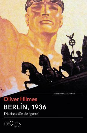 BERLIN, 1936. DIECISÉIS DÍAS DE AGOSTO