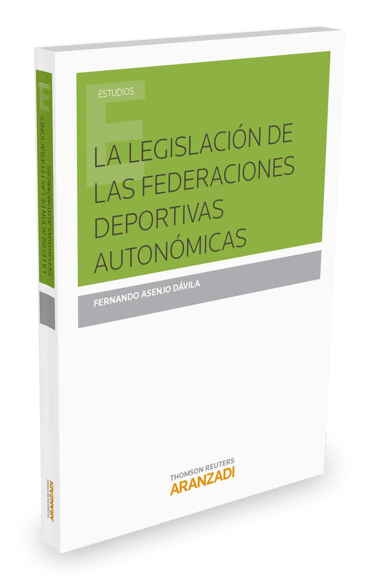 LEGISLACIÓN DE LAS FEDERACIONES DEPORTIVAS AUTONÓMICAS