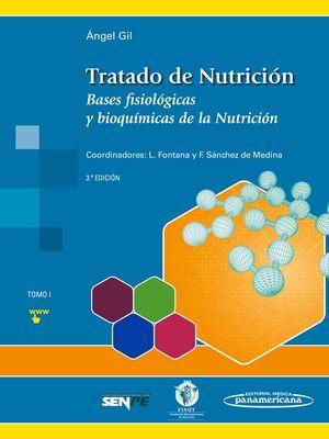TRATADO DE NUTRICIÓN: TOMO 1. BASES FISIOLÓGICAS Y BIOQUÍMICAS DE LA NUTRICIÓN