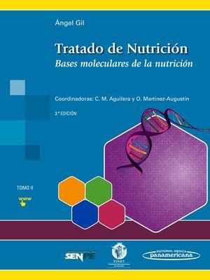 TRATADO DE NUTRICIÓN. TOMO 2. BASES MOLECULARES DE LA NUTRICIÓN