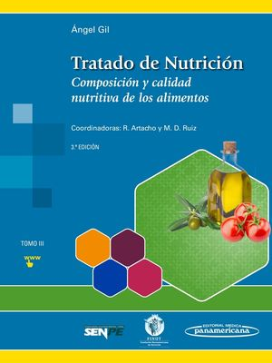 TRATADO DE NUTRICIÓN. TOMO 3. COMPOSICIÓN Y CALIDAD NUTRITIVA DE LOS ALIMENTOS