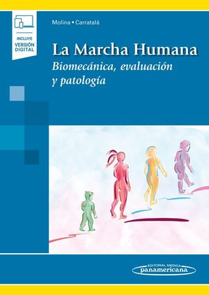 LA MARCHA HUMANA. BIOMECÁNICA, EVALUACIÓN Y PATOLOGÍA