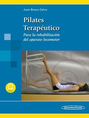 PILATES TERAPÉUTICO PARA LA REHABILITACIÓN DEL APARATO LOCOMOTOR +EBOOK