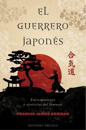 EL GUERRERO JAPONÉS. ENTRENAMIENTO Y EJERCICIOS DEL SAMURÁI