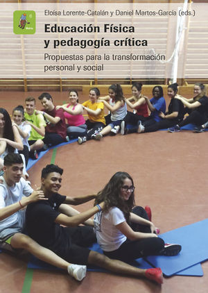 EDUCACIÓN FÍSICA Y PEDAGOGÍA CRÍTICA. PROPUESTAS PARA LA TRANSFORMACIÓN PERSONAL Y SOCIAL.