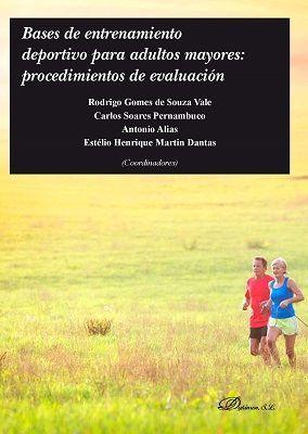 BASES DE ENTRENAMIENTO DEPORTIVO PARA ADULTOS MAYORES: PROCEDIMIENTOS DE EVALUACIÓN