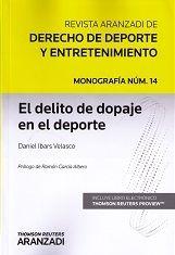 EL DELITO DE DOPAJE EN EL DEPORTE. REVISTA ARANZADI DE DERECHO DEL DEPORTE Y ENTRETENIMIENTO