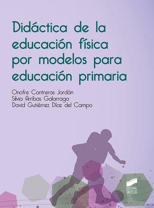 DIDACTICA DE LA EDUCACION FISICA POR MODELOS PARA