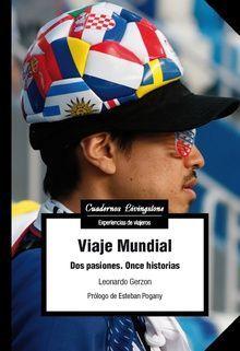 VIAJE MUNDIAL. DOS PASIONES, ONCE HISTORIAS