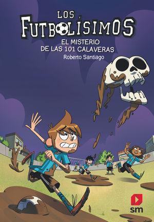 LOS FUTBOLÍSIMOS: 15 EL MISTERIO DE LAS 101 CALAVERAS