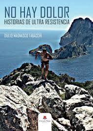 NO HAY DOLOR: HISTORIAS DE ULTRA RESISTENCIA