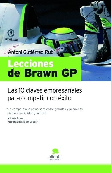 LECCIONES DE BRAWN GP: LAS 10 CLAVES EMPRESARIALES PARA COMPETIR CON ÉXITO