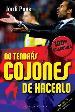 NO TENDRAS COJONES DE HACERLO